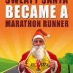 How A Fat Sweaty Santa Became A Marathon Runner